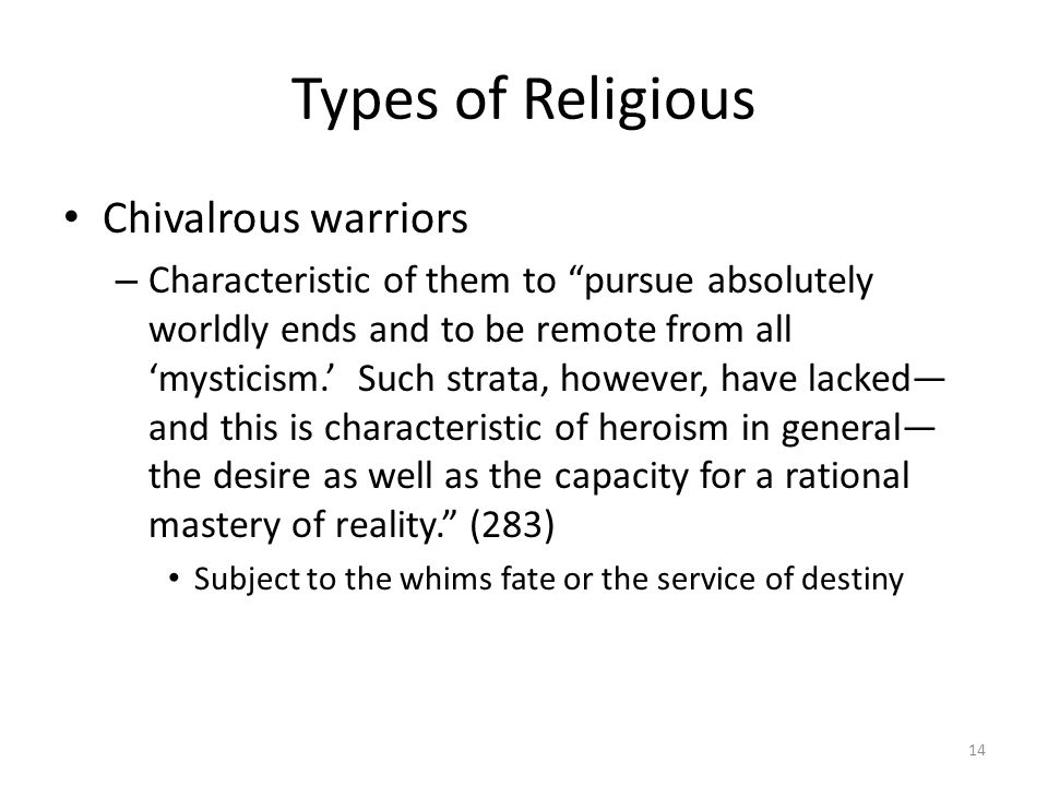 Types of Religious Chivalrous warriors – Characteristic of them to pursue absolutely worldly ends and to be remote from all mysticism.