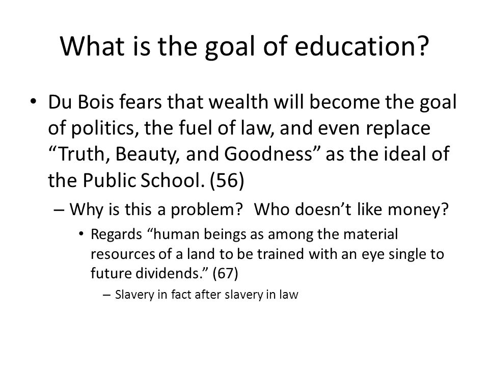 What is the goal of education.