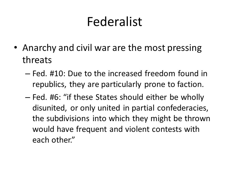 Federalist Anarchy and civil war are the most pressing threats – Fed.