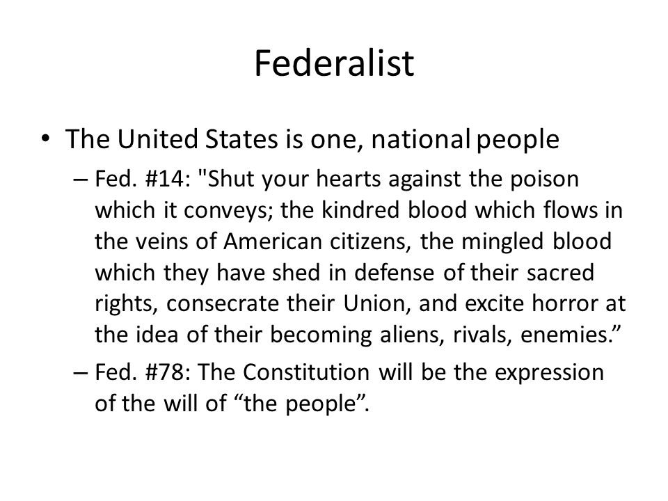 Federalist The United States is one, national people – Fed.