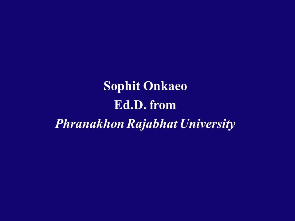 Sophit Onkaeo Ed.D. from Phranakhon Rajabhat University
