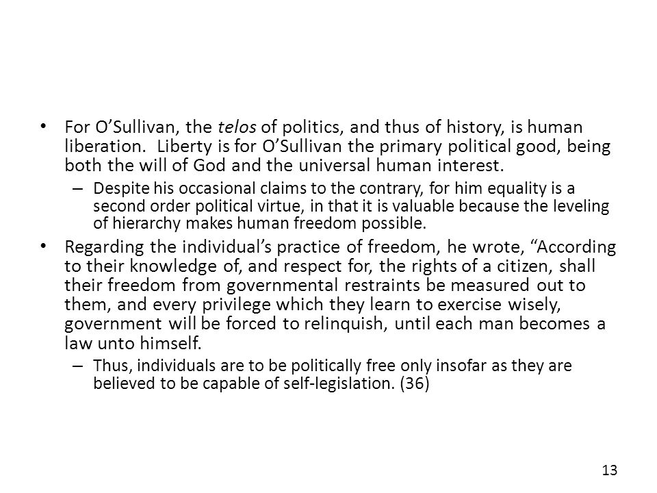 For OSullivan, the telos of politics, and thus of history, is human liberation.