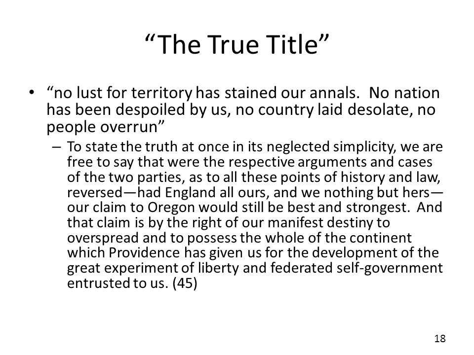 The True Title no lust for territory has stained our annals.