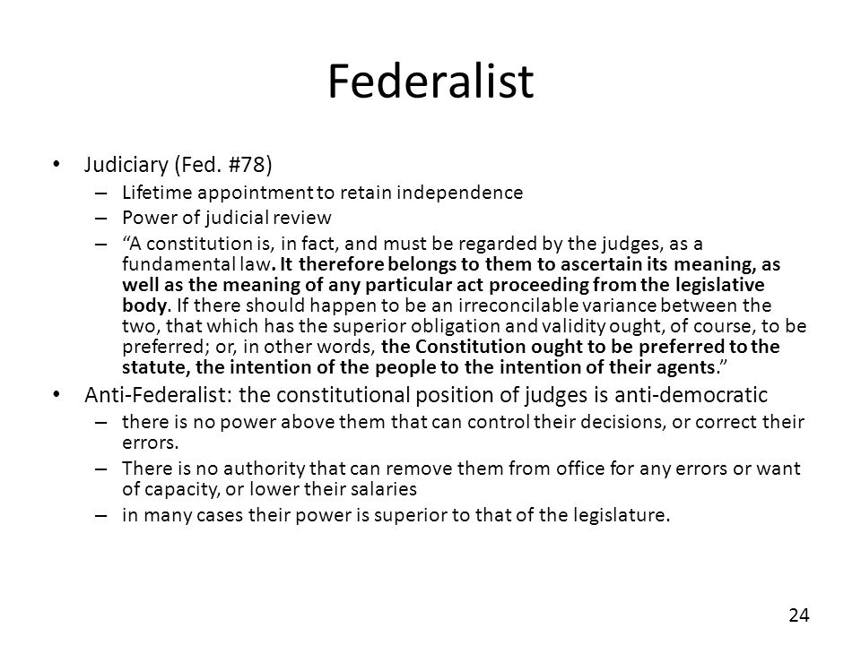 Federalist Judiciary (Fed. #78) – Lifetime appointment to retain independence – Power of judicial review – A constitution is, in fact, and must be reg