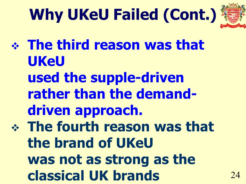 24 The third reason was that UKeU used the supple-driven rather than the demand- driven approach.