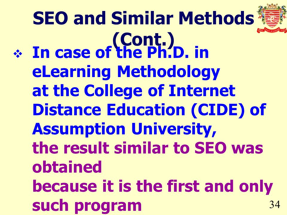 34 SEO and Similar Methods (Cont.) In case of the Ph.D. in eLearning Methodology at the College of Internet Distance Education (CIDE) of Assumption Un