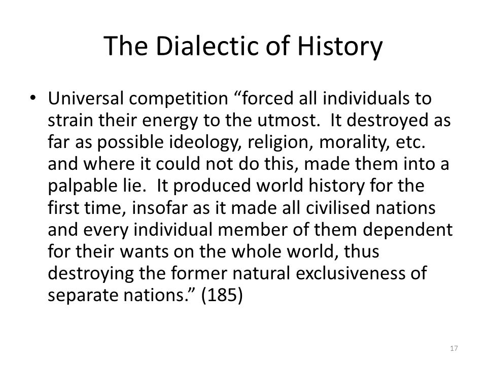 The Dialectic of History Universal competition forced all individuals to strain their energy to the utmost. It destroyed as far as possible ideology,