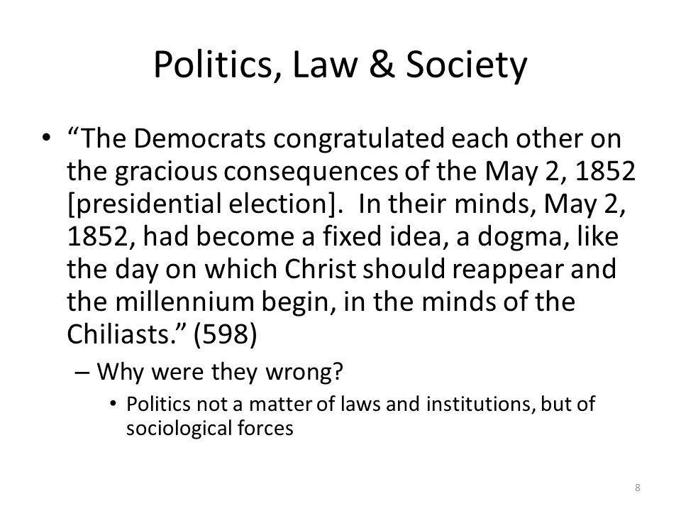 Politics, Law & Society The Democrats congratulated each other on the gracious consequences of the May 2, 1852 [presidential election]. In their minds