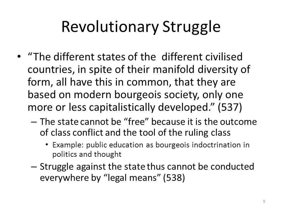 Revolutionary Struggle The different states of the different civilised countries, in spite of their manifold diversity of form, all have this in common, that they are based on modern bourgeois society, only one more or less capitalistically developed.