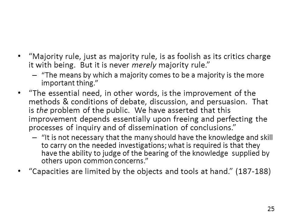 Majority rule, just as majority rule, is as foolish as its critics charge it with being.