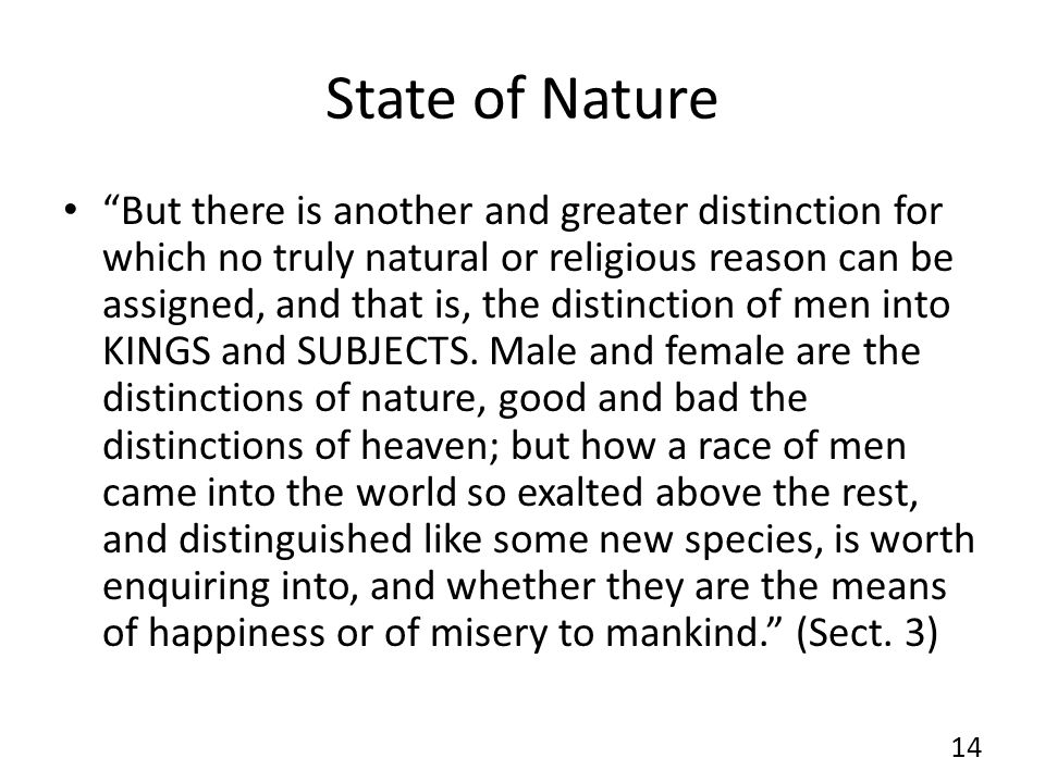 State of Nature But there is another and greater distinction for which no truly natural or religious reason can be assigned, and that is, the distinct