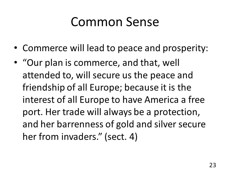 Common Sense Commerce will lead to peace and prosperity: Our plan is commerce, and that, well attended to, will secure us the peace and friendship of