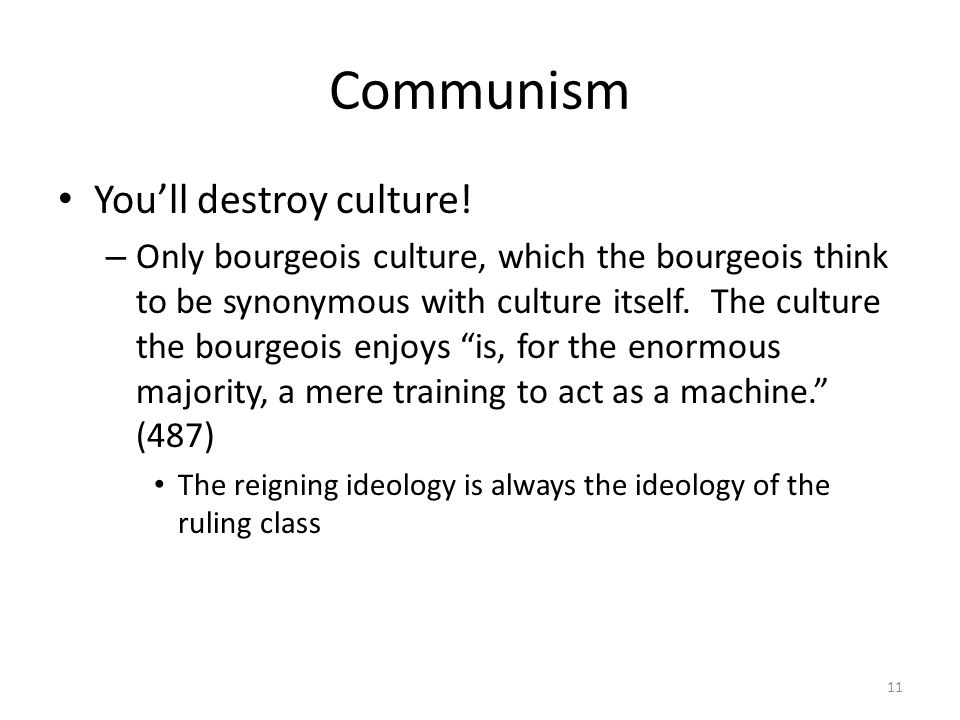 Communism Youll destroy culture.