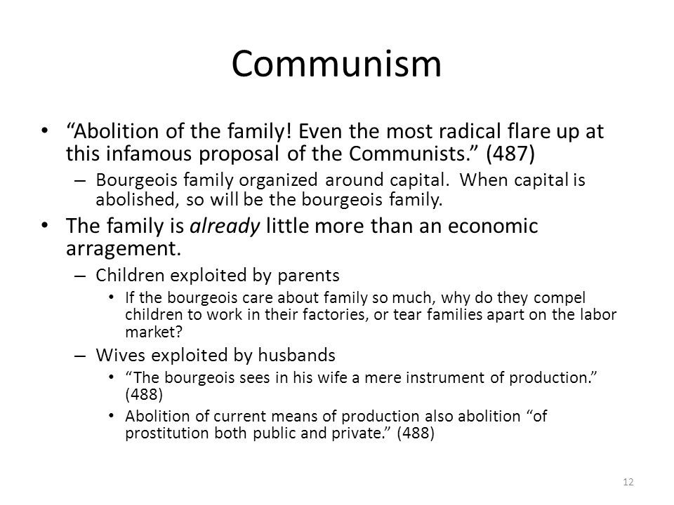 Communism Abolition of the family.