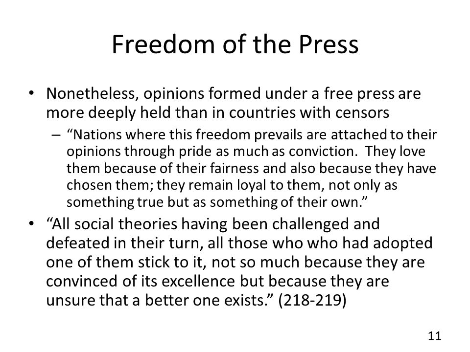 Freedom of the Press Nonetheless, opinions formed under a free press are more deeply held than in countries with censors – Nations where this freedom