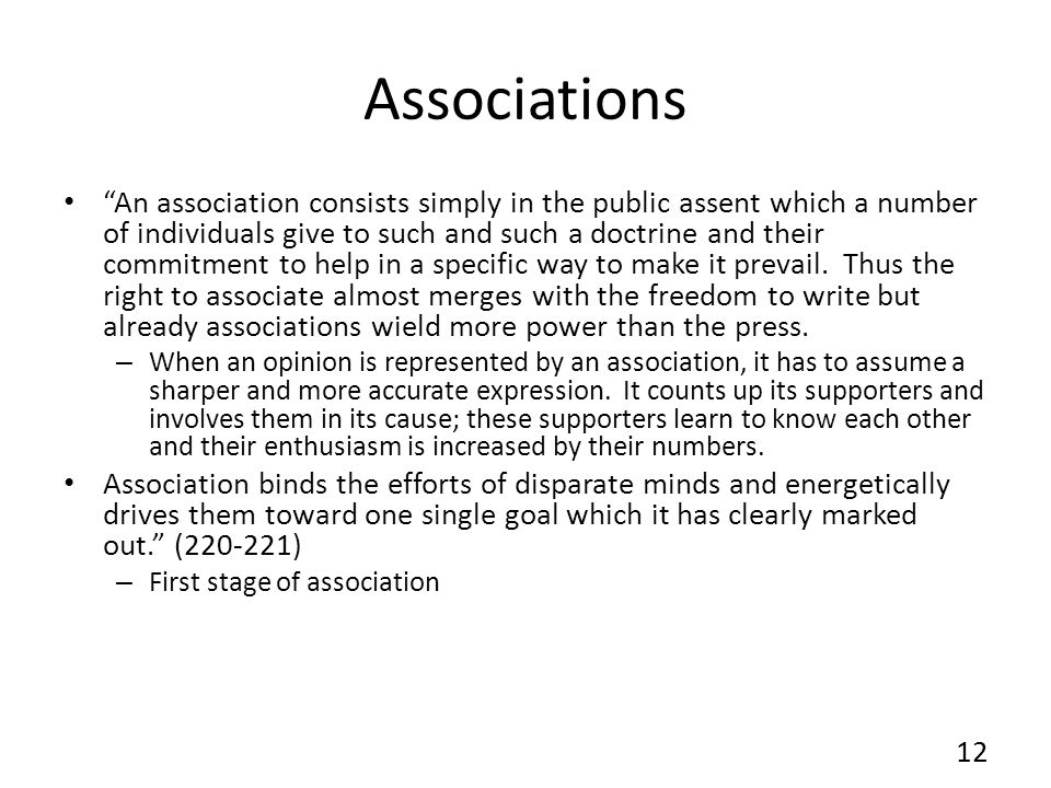 Associations An association consists simply in the public assent which a number of individuals give to such and such a doctrine and their commitment t