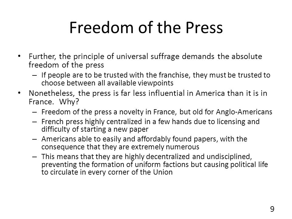 Freedom of the Press Further, the principle of universal suffrage demands the absolute freedom of the press – If people are to be trusted with the fra