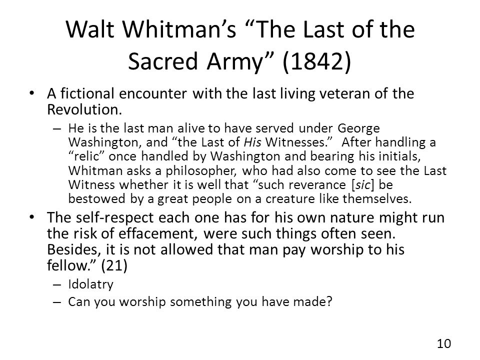 Walt Whitmans The Last of the Sacred Army (1842) A fictional encounter with the last living veteran of the Revolution.