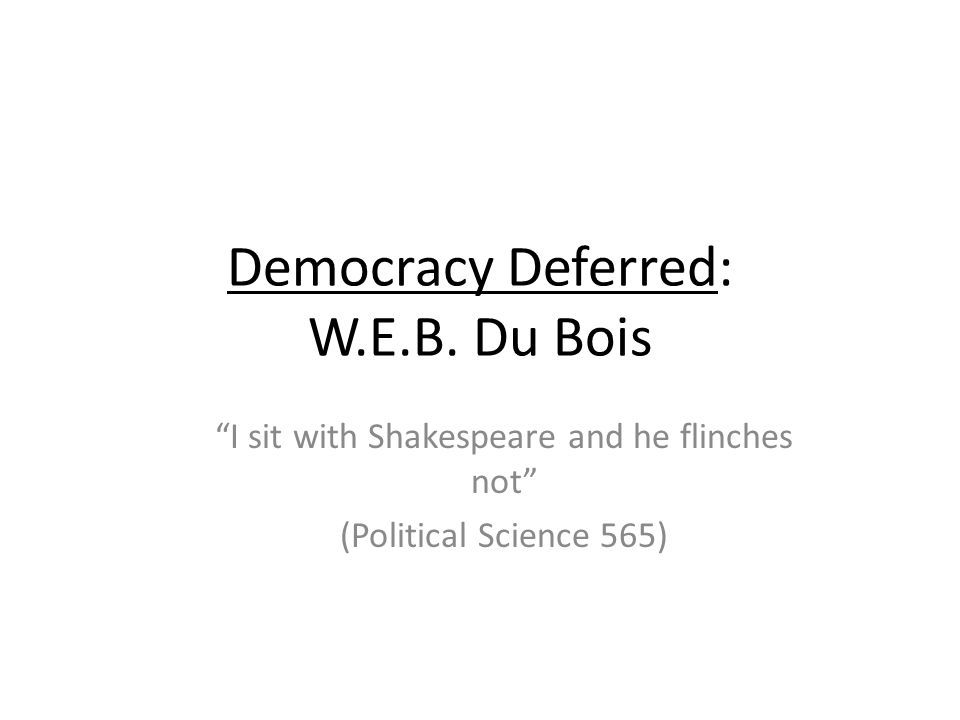 Democracy Deferred: W.E.B.