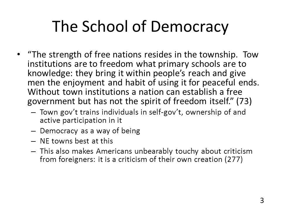 The School of Democracy The strength of free nations resides in the township.