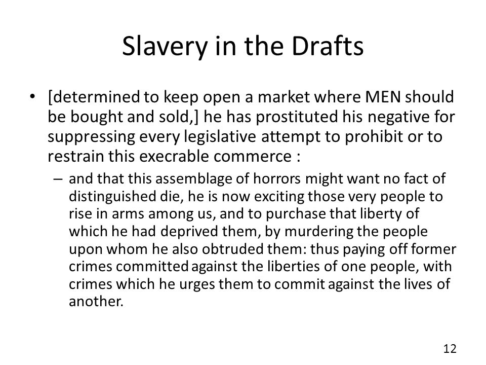 Slavery in the Drafts [determined to keep open a market where MEN should be bought and sold,] he has prostituted his negative for suppressing every le