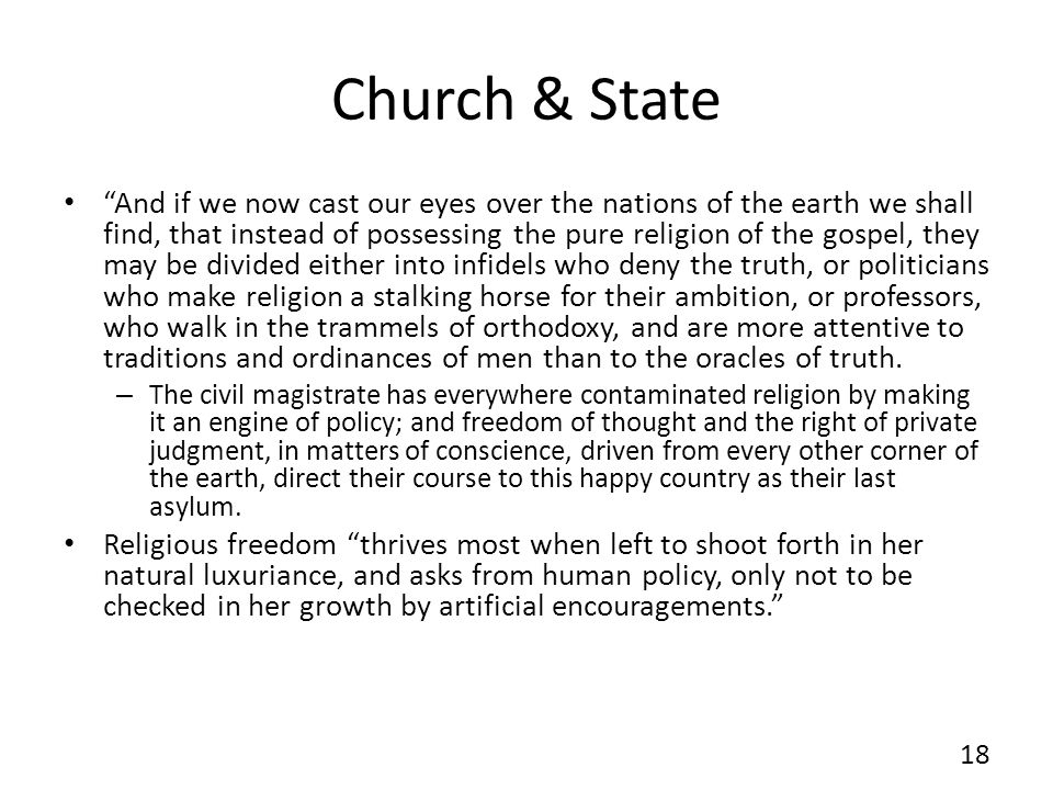 Church & State And if we now cast our eyes over the nations of the earth we shall find, that instead of possessing the pure religion of the gospel, th