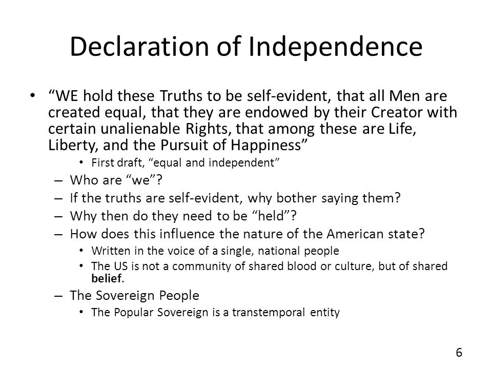 Declaration of Independence The role of God, the Creator: – First draft: From that equal Creation the derive Rights – 2 nd & 3 rd : Endowed by their creator with Who is he.