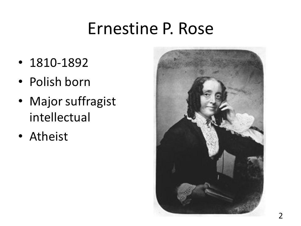 Ernestine P. Rose 1810-1892 Polish born Major suffragist intellectual Atheist 2