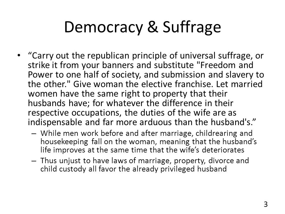 Democracy & Suffrage Carry out the republican principle of universal suffrage, or strike it from your banners and substitute