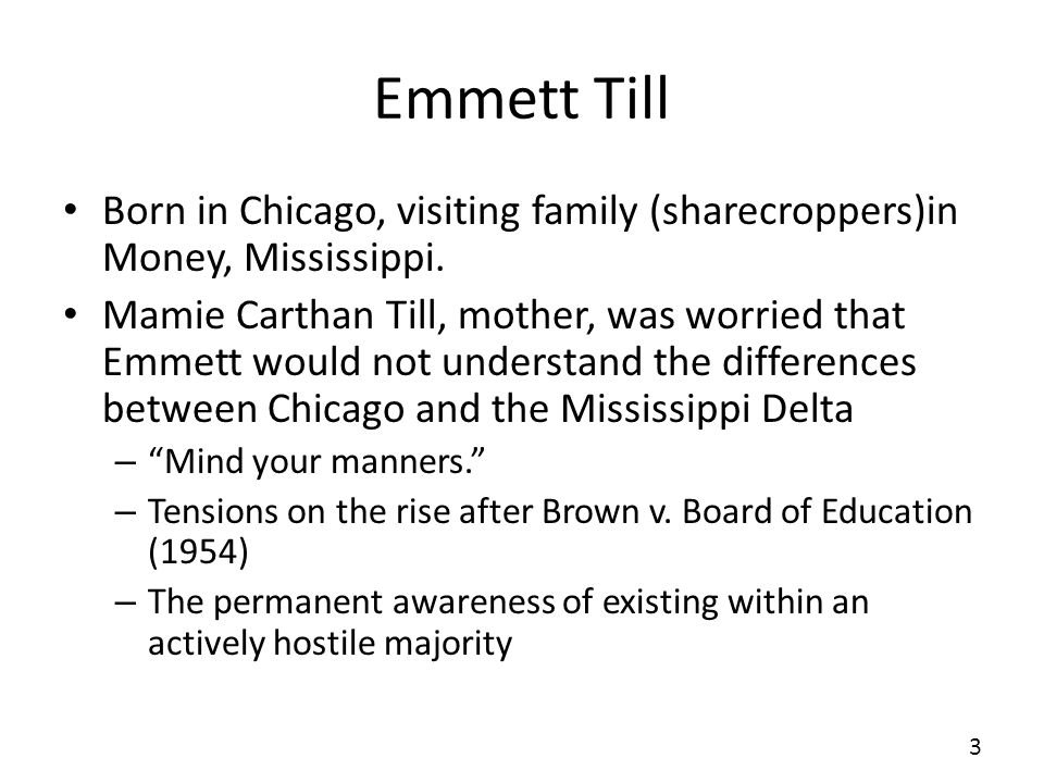 Emmett Till Born in Chicago, visiting family (sharecroppers)in Money, Mississippi.