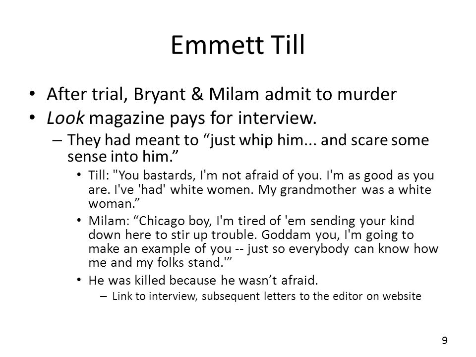 Emmett Till After trial, Bryant & Milam admit to murder Look magazine pays for interview.