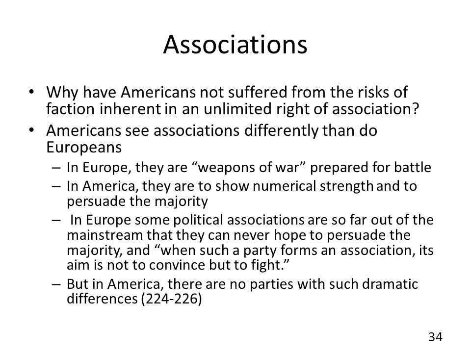 Associations Why have Americans not suffered from the risks of faction inherent in an unlimited right of association.