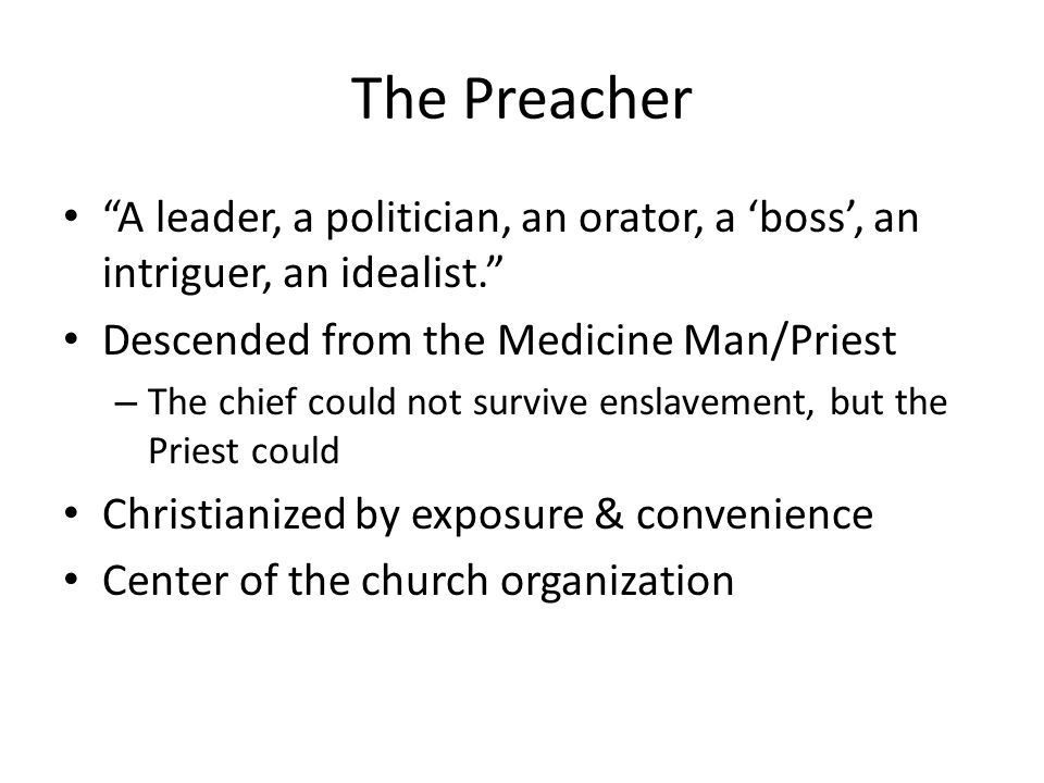 The Preacher A leader, a politician, an orator, a boss, an intriguer, an idealist.