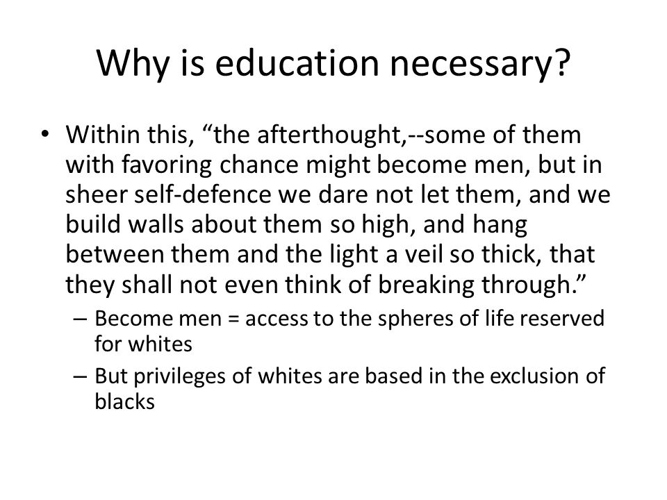 Why is education necessary.