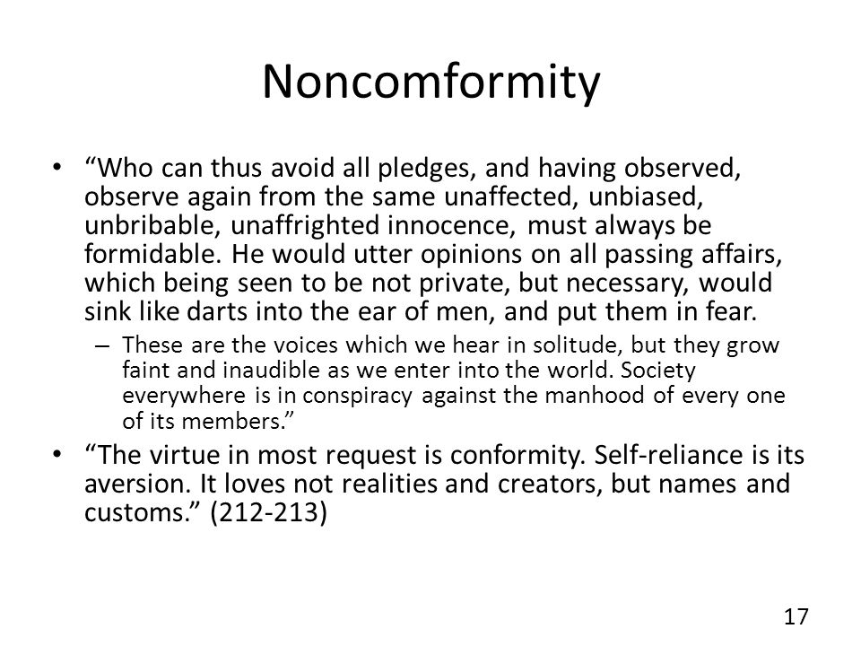 Noncomformity Who can thus avoid all pledges, and having observed, observe again from the same unaffected, unbiased, unbribable, unaffrighted innocenc