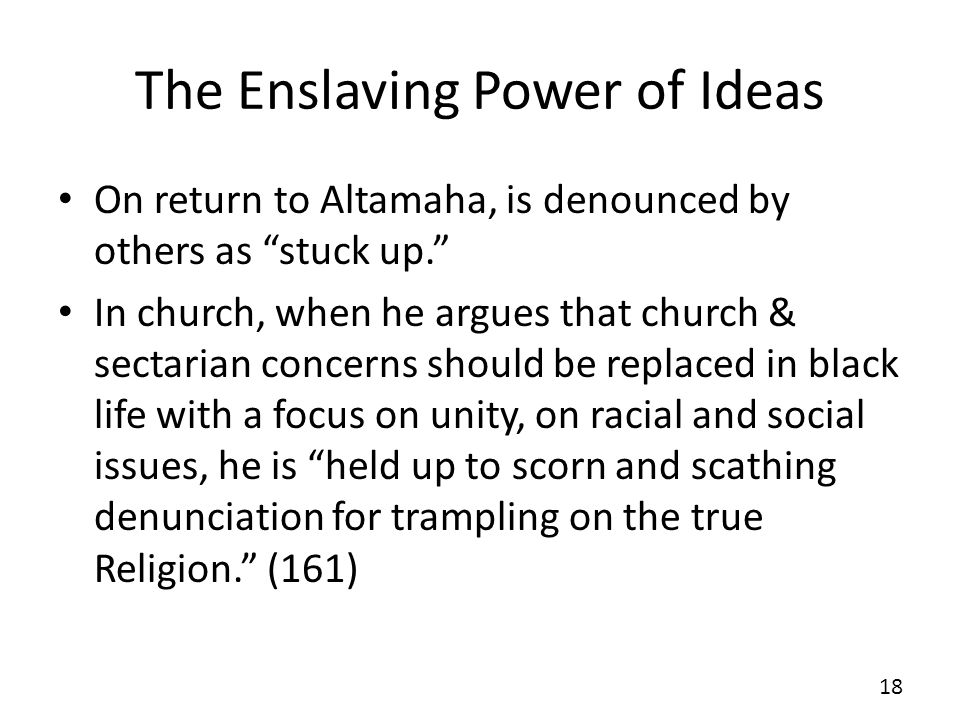 The Enslaving Power of Ideas On return to Altamaha, is denounced by others as stuck up.