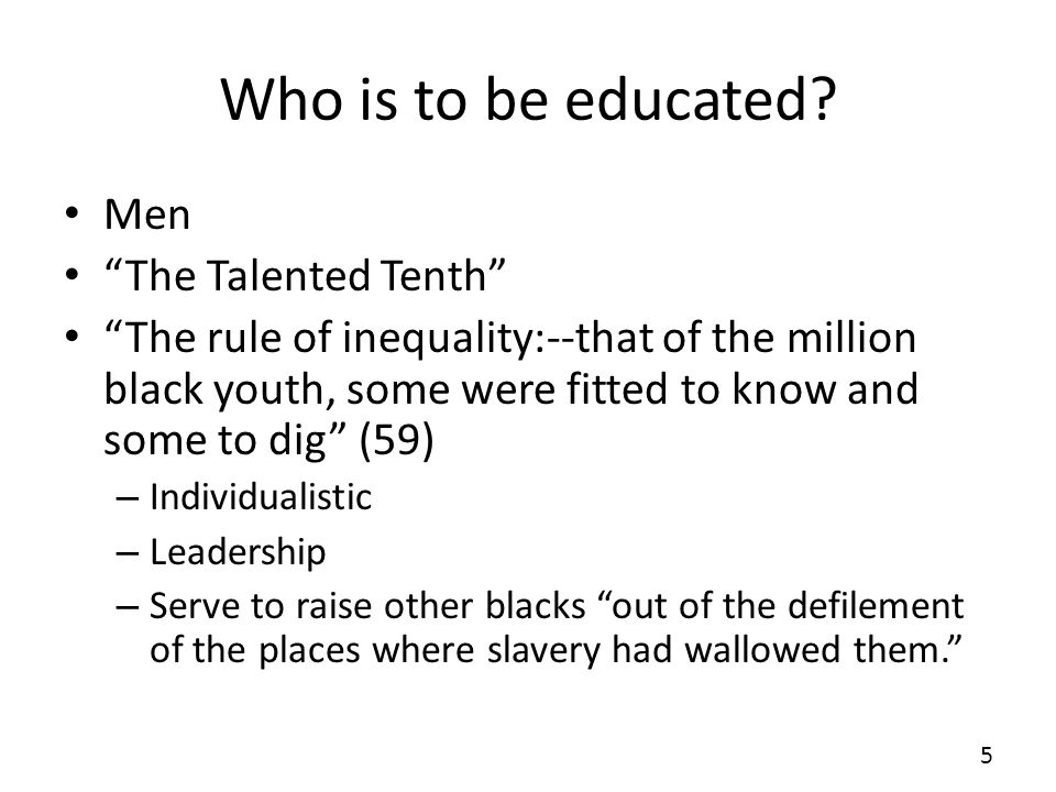 Who is to be educated.