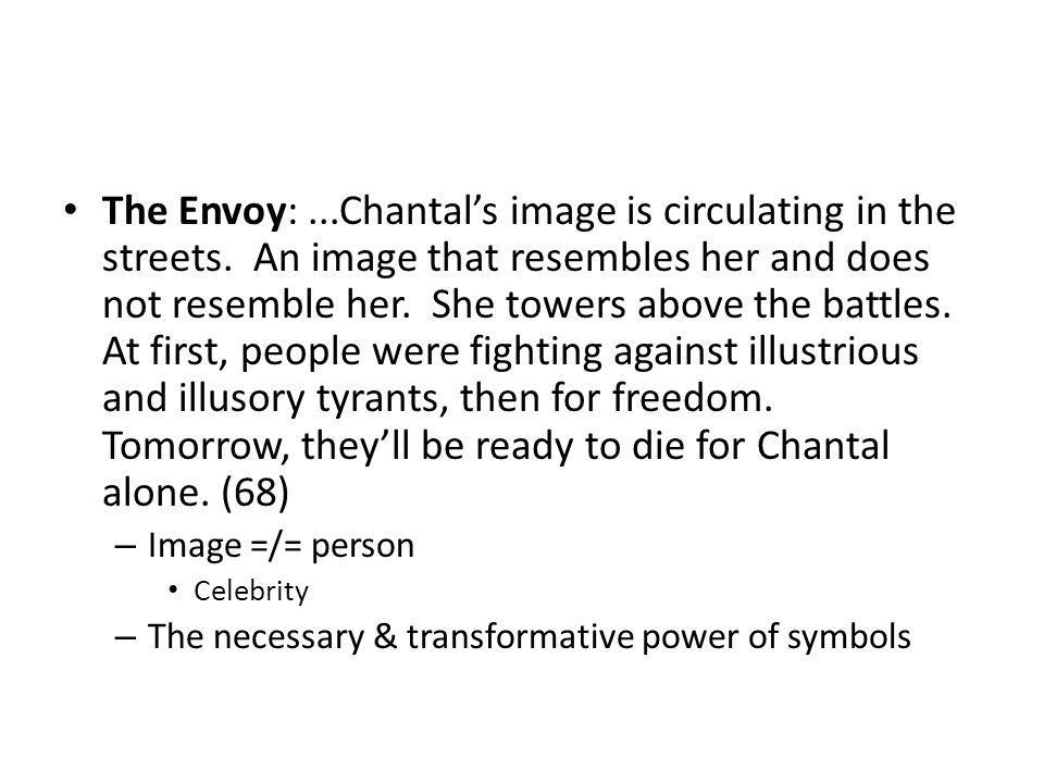 The Envoy:...Chantals image is circulating in the streets.