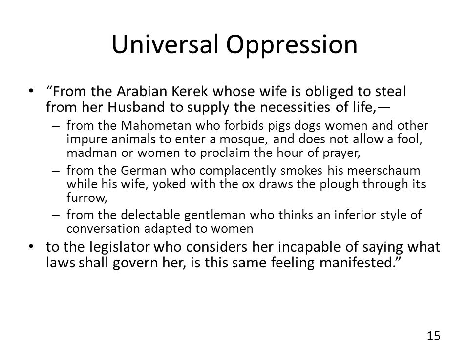 Universal Oppression From the Arabian Kerek whose wife is obliged to steal from her Husband to supply the necessities of life, – from the Mahometan wh