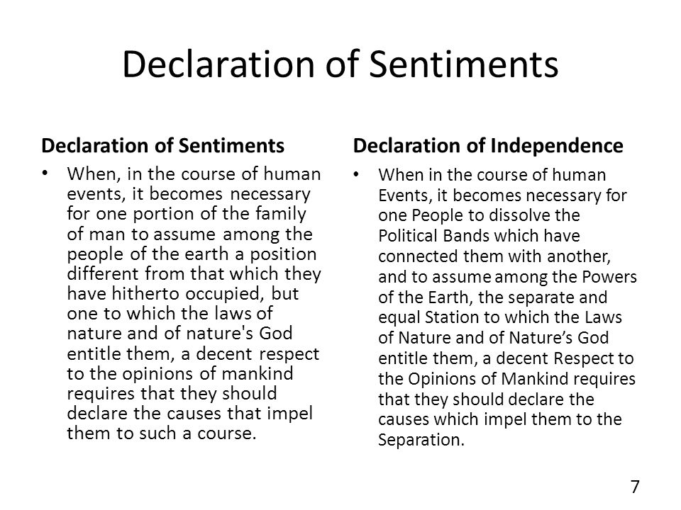 Declaration of Sentiments When, in the course of human events, it becomes necessary for one portion of the family of man to assume among the people of