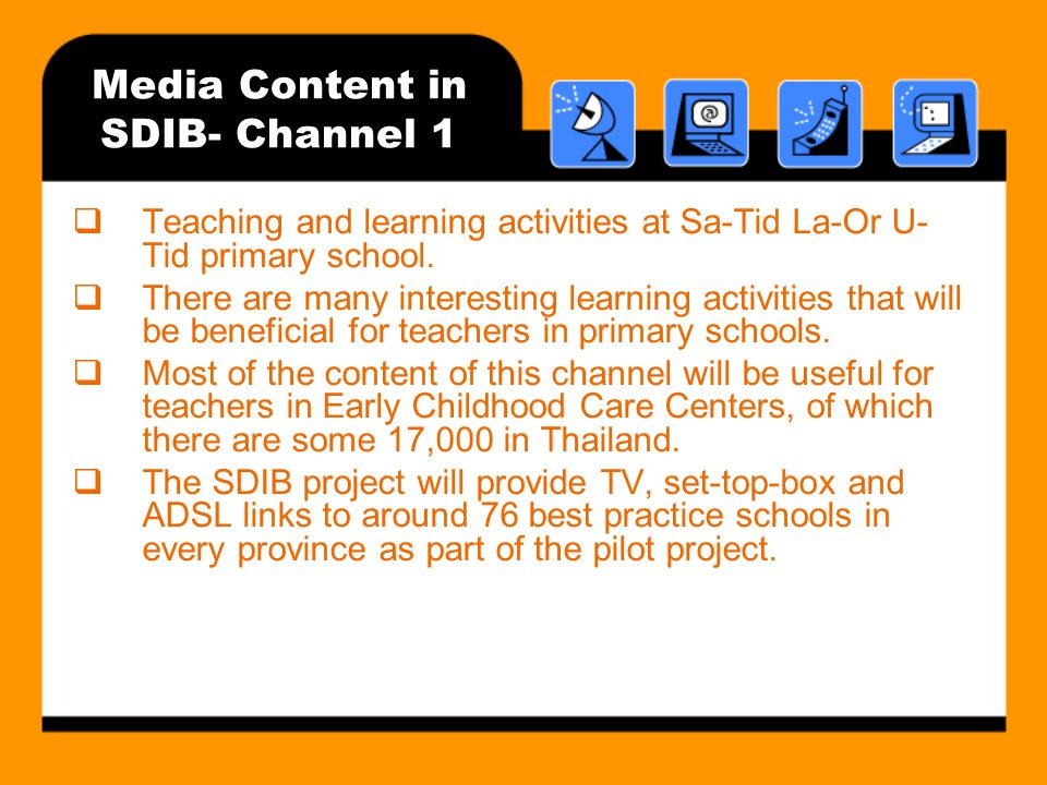 Media Content in SDIB- Channel 1 Teaching and learning activities at Sa-Tid La-Or U- Tid primary school.