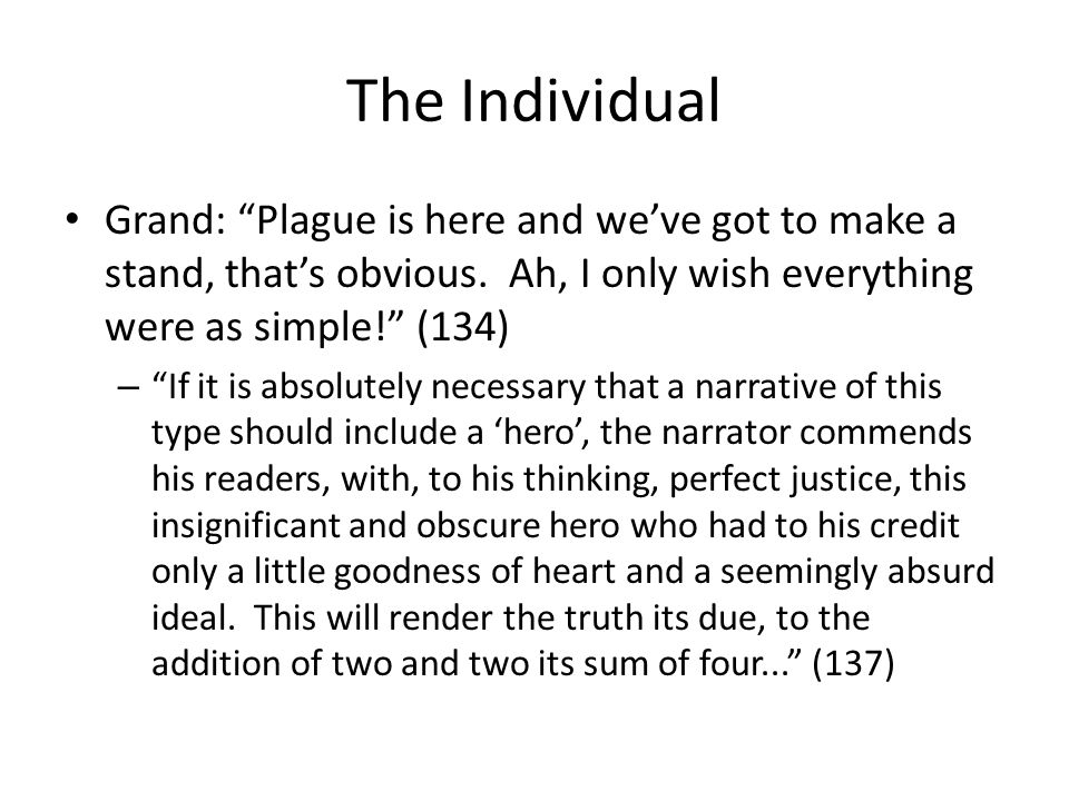 The Individual Grand: Plague is here and weve got to make a stand, thats obvious. Ah, I only wish everything were as simple! (134) – If it is absolute