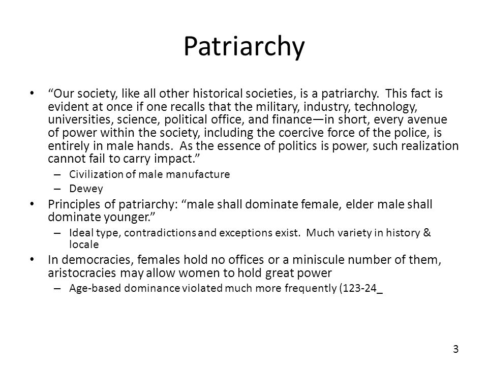 Ideology Sexual politics obtains consent through the socialization of both sexes to basic patriarchal polities with regard to temperament, role, and status.