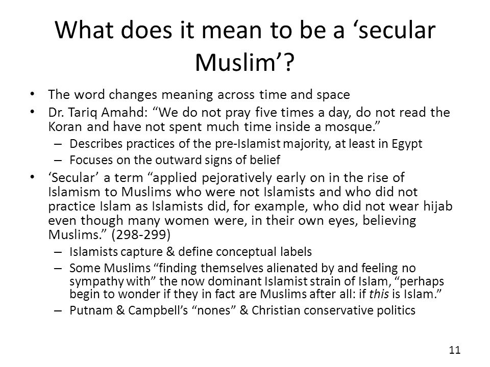 What does it mean to be a secular Muslim. The word changes meaning across time and space Dr.
