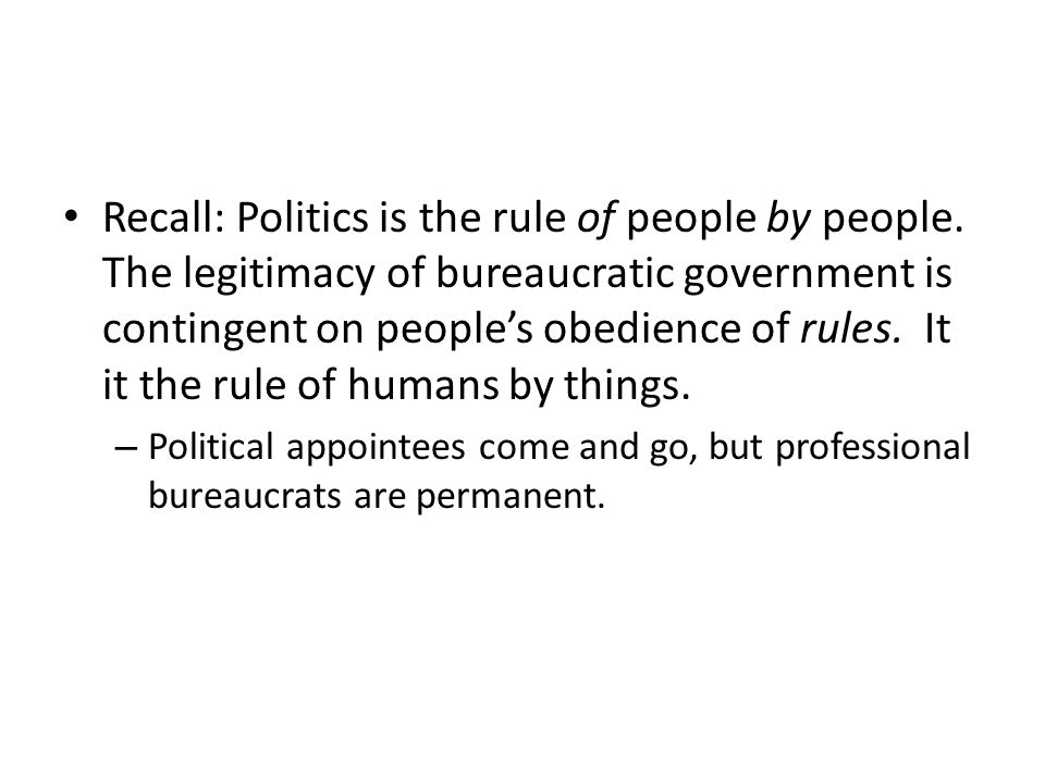 Recall: Politics is the rule of people by people.