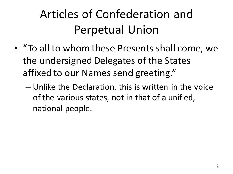 Articles of Confederation and Perpetual Union To all to whom these Presents shall come, we the undersigned Delegates of the States affixed to our Name