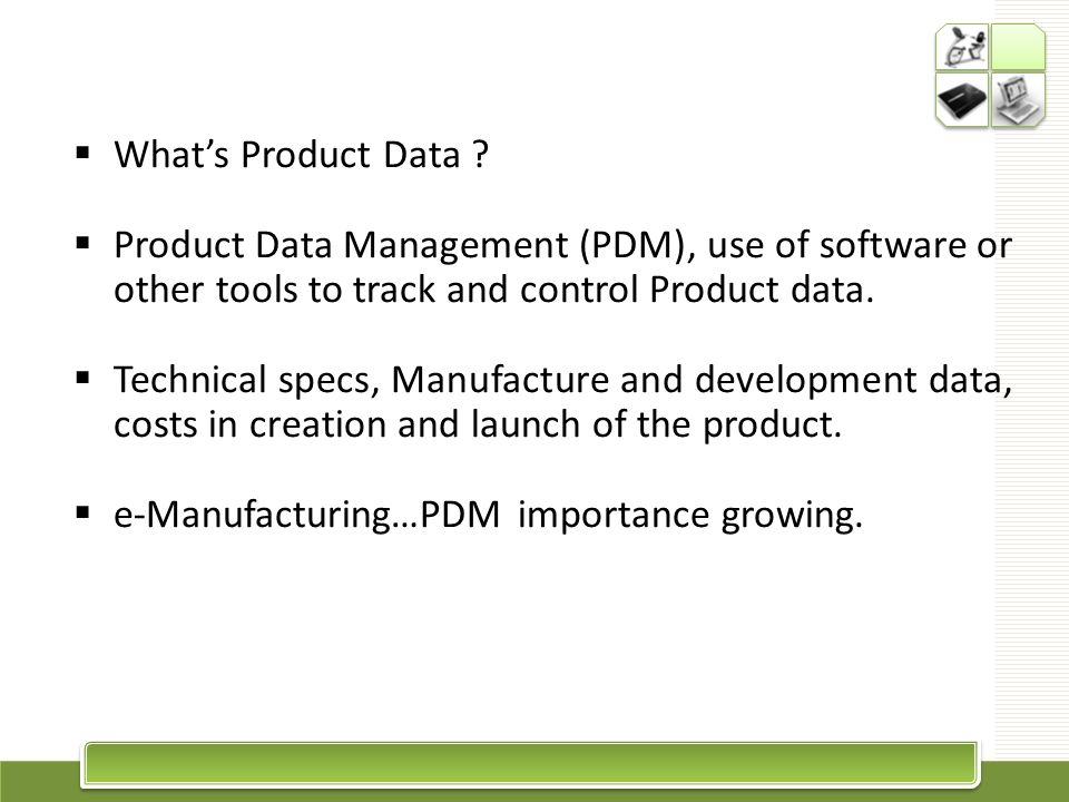 PDM – A central knowledge repository for process and product history.