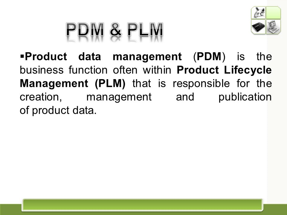 Product data management (PDM) is the business function often within Product Lifecycle Management (PLM) that is responsible for the creation, managemen