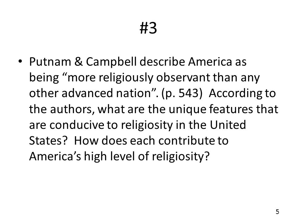#3 Putnam & Campbell describe America as being more religiously observant than any other advanced nation.