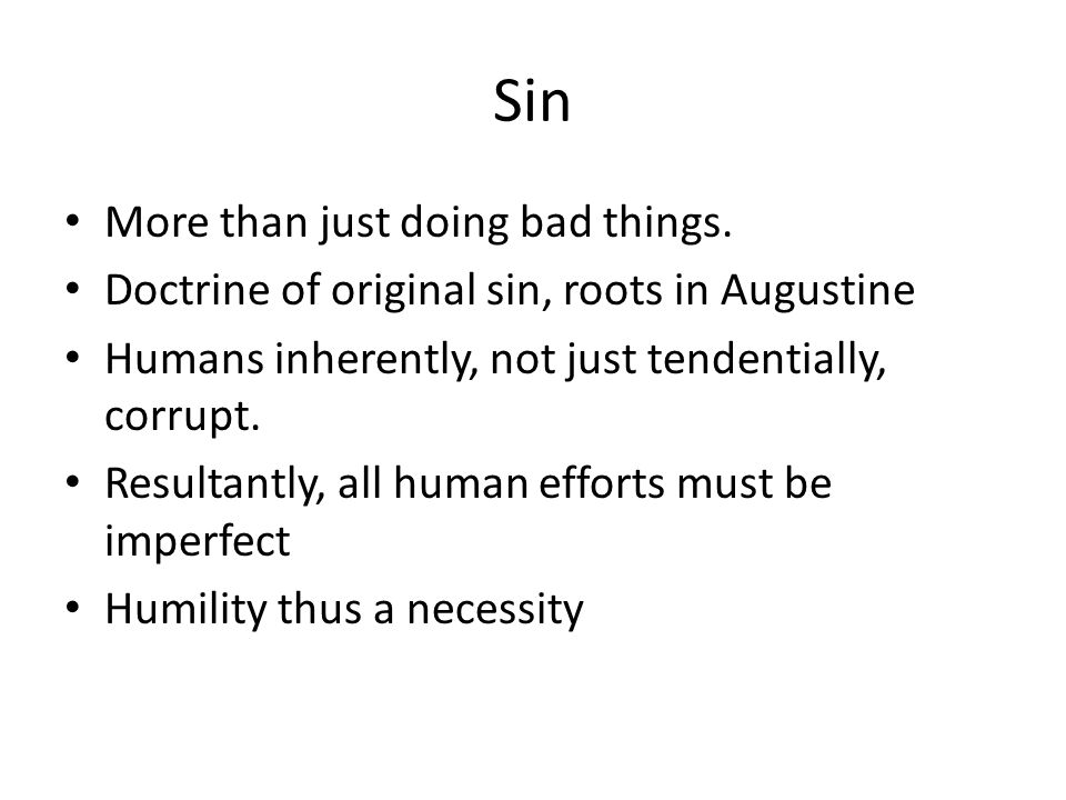 Sin More than just doing bad things.